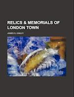 Relics & Memorials of London Town af James S. Ogilvy