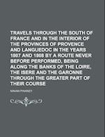 Travels Through the South of France and in the Interior of the Provinces of Provence and Languedoc in the Years 1807 and 1808 by a Route Never Before af Ninian Pinkney