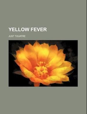 Yellow Fever af Just Touatre