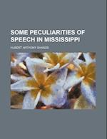 Some Peculiarities of Speech in Mississippi af Hubert Anthony Shands
