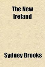 The New Ireland af Sydney Brooks