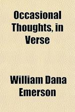 Occasional Thoughts, in Verse af William Dana Emerson