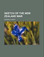 Sketch of the New Zealand War af Morgan S. Grace