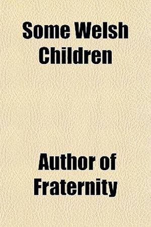 Some Welsh Children af Author Of Fraternity