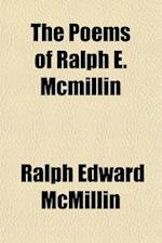 The Poems of Ralph E. McMillin af Ralph Edward Mcmillin