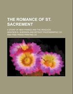 The Romance of St. Sacrement; A Story of New France and the Iroquois af Grayson N. Sherwen
