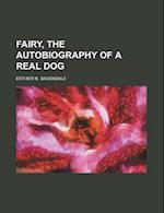 Fairy, the Autobiography of a Real Dog af Esther M. Baxendale