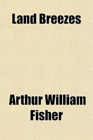 Land Breezes af Arthur William Fisher