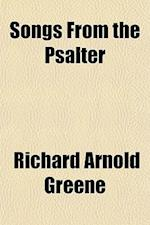 Songs from the Psalter af Richard Arnold Greene