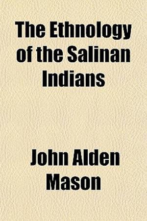 The Ethnology of the Salinan Indians af John Alden Mason