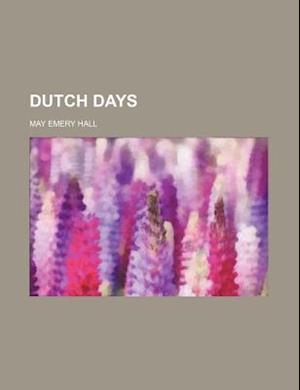 Dutch Days af May Emery Hall