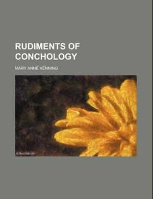 Rudiments of Conchology af Mary Anne Venning