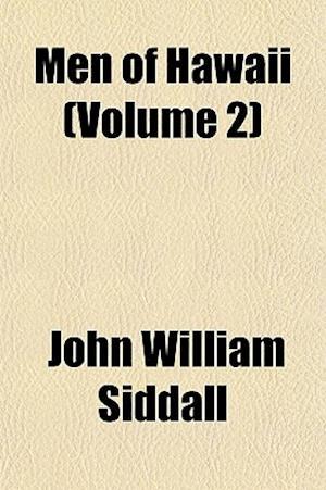 Men of Hawaii (Volume 2) af John William Siddall
