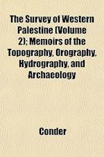 The Survey of Western Palestine (Volume 2); Memoirs of the Topography, Orography, Hydrography, and Archaeology af Conder