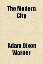 The Modern City af Adam Dixon Warner