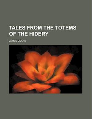 Tales from the Totems of the Hidery af James Deans