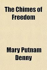 The Chimes of Freedom af Mary Putnam Denny