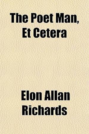 The Poet Man, Et Cetera af Elon Allan Richards