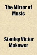 The Mirror of Music af Stanley Victor Makower