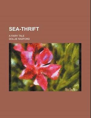 Sea-Thrift; A Fairy Tale af Dollie Radford