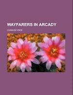 Wayfarers in Arcady af Charles Vince