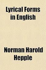 Lyrical Forms in English af Norman Harold Hepple