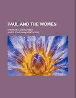 Paul and the Women; And Other Discourses af James Boardman Hawthorne