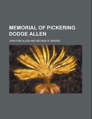 Memorial of Pickering Dodge Allen af John Fisk Allen
