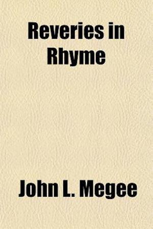 Reveries in Rhyme af John L. Megee