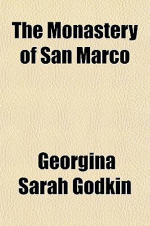 The Monastery of San Marco af Georgina Sarah Godkin
