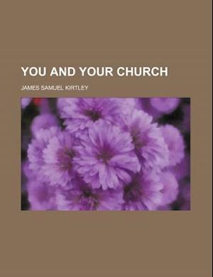 You and Your Church af James Samuel Kirtley