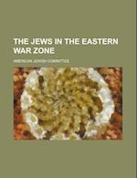 The Jews in the Eastern War Zone af American Jewish Committee