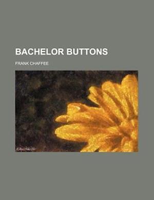 Bachelor Buttons af Frank Chaffee