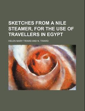 Sketches from a Nile Steamer, for the Use of Travellers in Egypt af Helen Mary Tirard