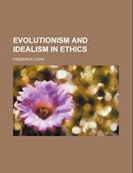 Evolutionism and Idealism in Ethics af Frederick Cohn