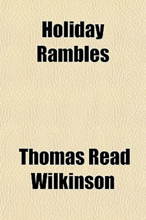 Holiday Rambles af Thomas Read Wilkinson