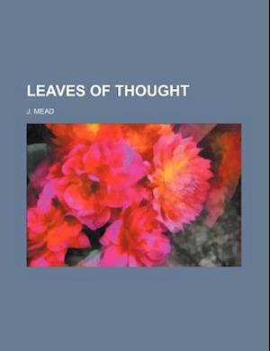 Leaves of Thought af J. Mead