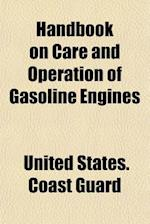 Handbook on Care and Operation of Gasoline Engines af United States Coast Guard