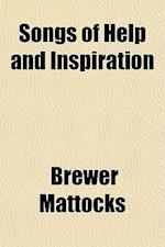 Songs of Help and Inspiration af Brewer Mattocks