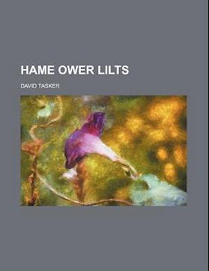 Hame Ower Lilts af David Tasker