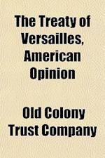 The Treaty of Versailles, American Opinion af Old Colony Trust Company
