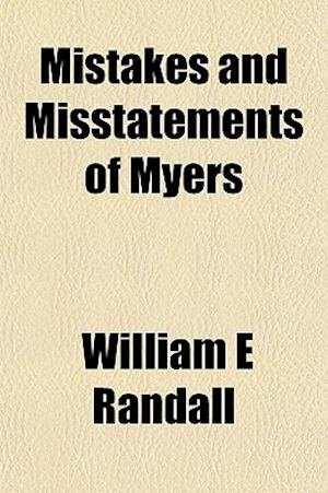 Mistakes and Misstatements of Myers af William E. Randall