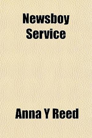 Newsboy Service af Anna Y. Reed