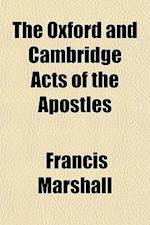 The Oxford and Cambridge Acts of the Apostles af Francis Marshall
