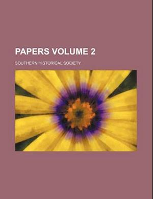 Papers Volume 2 af Southern Historical Society