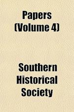 Papers (Volume 4) af Southern Historical Society