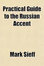 Practical Guide to the Russian Accent af Mark Sieff