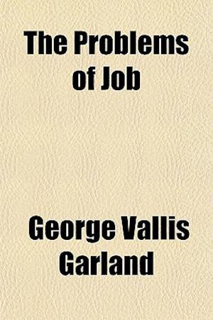 The Problems of Job af George Vallis Garland