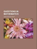 Questions in Mathematics af John C. Smith