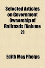 Selected Articles on Government Ownership of Railroads Volume 1 af Books Group, Edith May Phelps